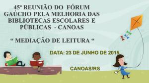 45ª Reunião do  fórum Gaúcho pela melhoria das
